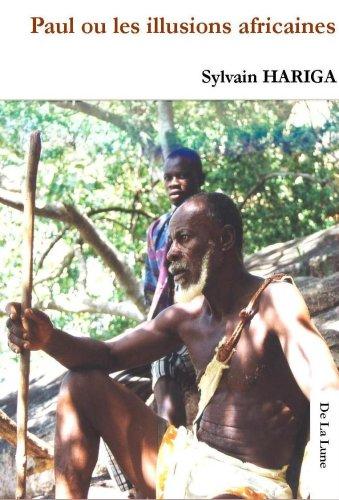 Paul ou les Illusions Africaines