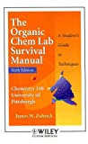 The Organic Chem Lab Survival Manual: Chemistry 330 University of Pittsburgh: A Student's Guide to Techniques