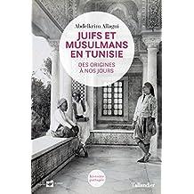 Juifs et musulmans en Tunisie: Des origines à nos jours