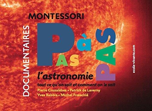Montessori pas à pas / L'astronomie par Michel Frœschlé, Patrick de Laverny, Yves Rabbia Pierre Cruzalèbes