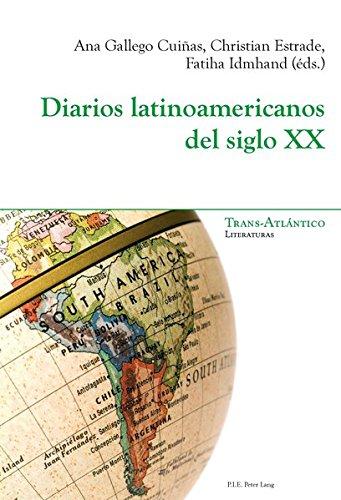 Diarios Latinoamericanos del Siglo XX (Trans-Atlantico / Trans-Atlantique Literaturas / Litteratures)