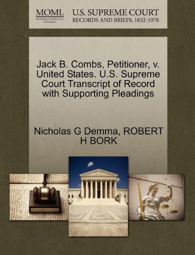 Jack B. Combs, Petitioner, v. United States. U.S. Supreme Court Transcript of Record with Supporting Pleadings
