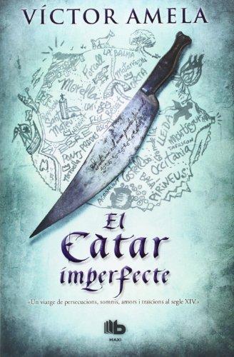 El Càtar imperfecte (B DE BOLSILLO) por Víctor Amela