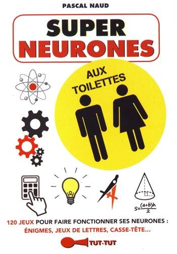 Super neurones aux toilettes