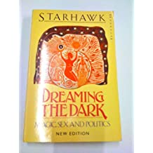 Dreaming the Dark: Magic, Sex and Politics (Mandala Books)