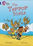 Collins Big Cat Progress - The Terror Birds: Band 08 Purple/Band 16 Sapphire by Linda Chapman (2013-05-01)