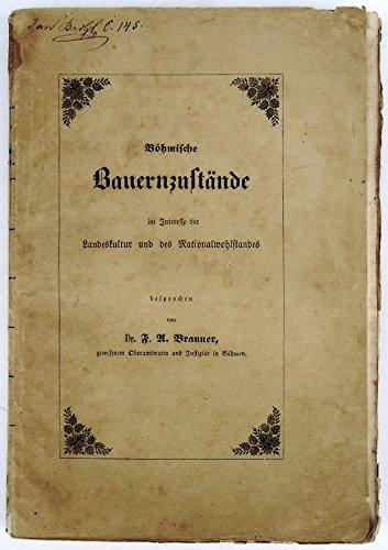 Böhmische Bauernzustände im Interesse der Landeskultur und des Nationalwohlstandes besprochen.