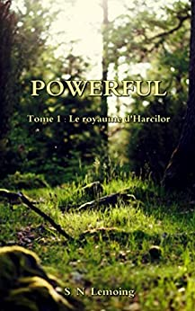 POWERFUL - Tome 1 : Le royaume d'Harcilor par [Lemoing, S. N.]