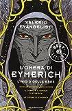 L'ombra di Eymerich: Nicolas Eymerich, inquisitore-Il corpo e il sangue di Eymerich-Le catene di Eymerich by Valerio Evangelisti (2014-03-09)