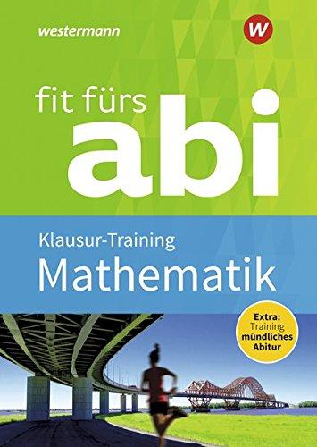Fit fürs Abi / Neubearbeitung: Fit fürs Abi: Mathematik Klausur-Training