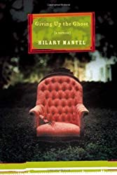 Giving Up the Ghost: A Memoir by Hilary Mantel (2003-10-08)