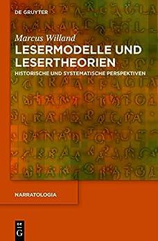 Lesermodelle und Lesertheorien: Historische und systematische Perspektiven (Narratologia)