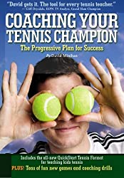 Coaching Your Tennis Champion: The Progressive Plan For Success