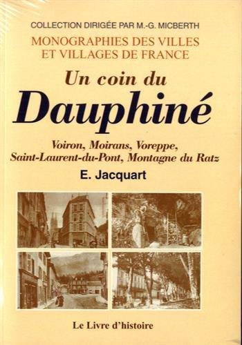 Un coin du Dauphiné : Voiron, Voreppe, Saint-Laurent-du-Pont, Montagne du Ratz