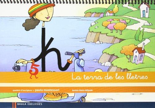 Quadern 5 d¿escriptura (Pauta Montessori) La terra de les lletres - 9788426384669
