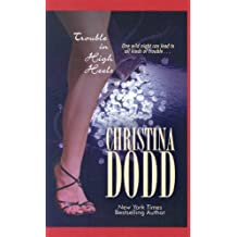 Trouble in High Heels by Christina Dodd (2006-11-02)
