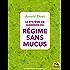 Le système de guérison du régime sans mucus: Un changement progressif vers une alimentation qui ne forme pas de mucus
