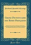 Grand Dictionnaire Des Rimes Françaises: Enrichi Des...