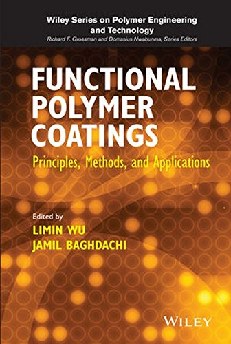 Functional Polymer Coatings: Principles, Methods, and Applications (Wiley Series on Polymer Engineering and Technology)