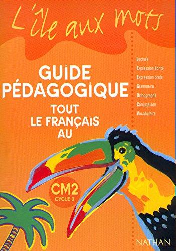 Tout le français au CM2. Guide pédagogique