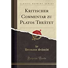 Kritischer Commentar zu Platos Theätet (Classic Reprint)