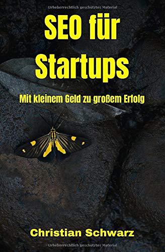 SEO für Startups: Mit kleinem Geld zu großem Erfolg