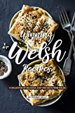 Winning Welsh Recipes: A Collection of Delicious, Easy Dish Ideas from Wales! (English Edition)