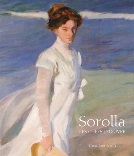 Sorolla : Les chefs-d'oeuvre par Blanca Pons-Sorolla