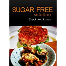 Sugar-Free Solution – Snack and Lunch Recipes – 2 book pack