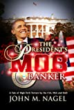 The President's Mob Banker: A Tale of High-Tech Torture by the CIA, NSA and DoD (English Edition)