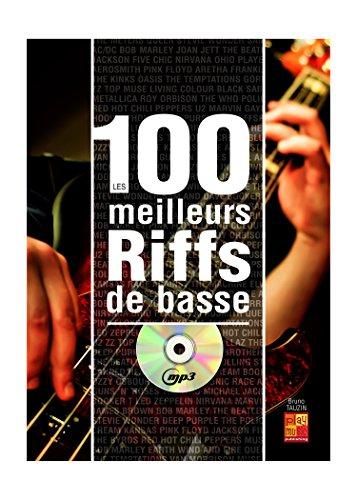 Les 100 meilleurs riffs de basse (1 Livre + 1 CD) par Bruno Tauzin