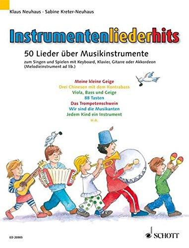 Instrumentenliederhits: 50 Lieder über Musikinstrumente zum Singen und Spielen. Gesang mit Klavier, Akkordeon, Keyboard oder Gitarre (Melodie-Instrument ad lib.). Liederheft.
