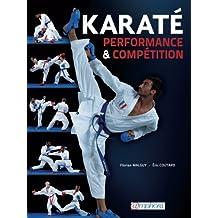 Karaté - Performance et Compétition - Technique, tactique, physique, mental