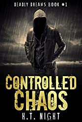 Controlled Chaos (Deadly Dreams Trilogy Book 1) (English Edition)