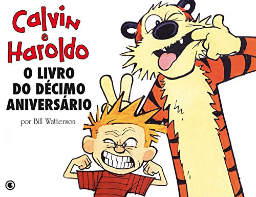 Calvin E Haroldo. O Livro do Décimo Aniversário (Em Portuguese do Brasil)