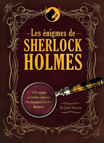 Les énigmes de Sherlock Holmes par J. Watson