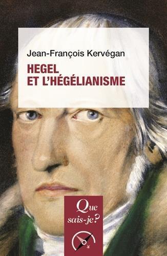 Hegel et l'hégélianisme par Jean-François Kervégan