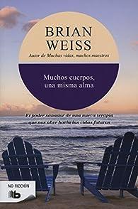 Muchos Cuerpos, Una Misma Alma by M D Brian L Weiss M D par  M D Brian L Weiss M D