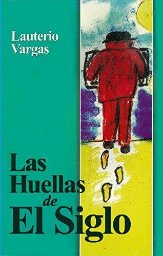 Las Huellas de El Siglo por Lauterio Vargas
