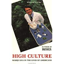 High Culture: Marijuana in the Lives of Americans by William Novak (1987-12-02)