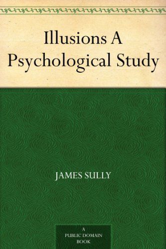 Illusions A Psychological Study (English Edition)