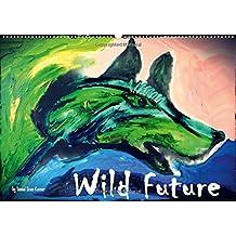 Wild Future (FR-Version) (Calendrier mural 2015 DIN A2 horizontal) (Calvendo Art)