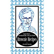 Aunt Dot's Cookbook Collection of Brownie Recipes (Sweet and Savory Treats Series 6) (English Edition)