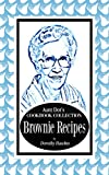 Aunt Dot's Cookbook Collection of Brownie Recipes (Sweet and Savory Treats Series 6)