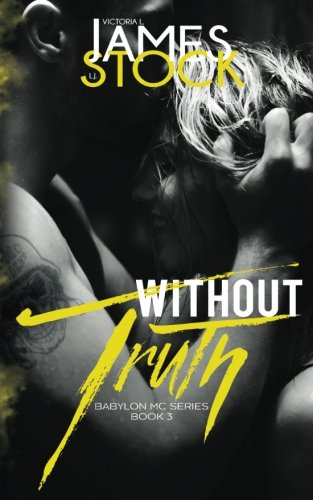 Without Truth: Volume 3 (Babylon MC)