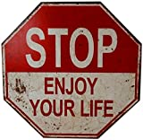 Wanddeko Schild Stop Enjoy your life MDF
