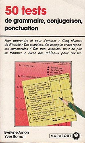 50 tests : grammaire, conjugaison, ponctuation