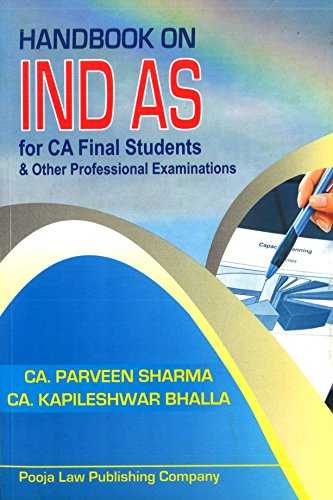 Handbook on IND AS for CA Final Students & Other Professional Examinations By CA. Parveen Sharma & CA. Kapileshwar Bhalla Edition Nov 2016