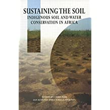 Sustaining the Soil: Indigenous Soil and Water Conservation in Africa