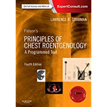 Felson's Principles of Chest Roentgenology: A Programmed Text. Expert Consult
